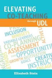 Elevating Co-Teaching through UDL by Elizabeth Stein
