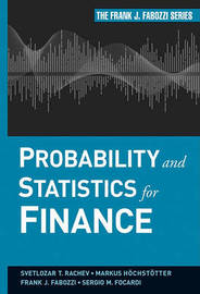 Probability and Statistics for Finance by Svetlozar T Rachev