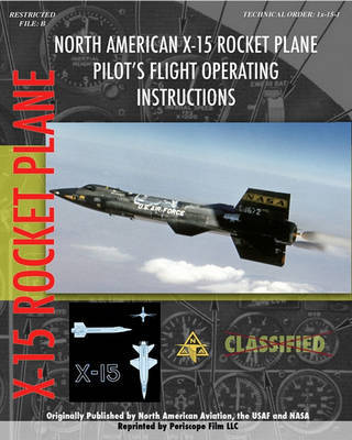 North American X-15 Pilot's Flight Operating Instructions by North American Aviation