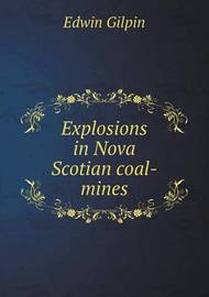 Explosions in Nova Scotian Coal-Mines by Edwin Gilpin