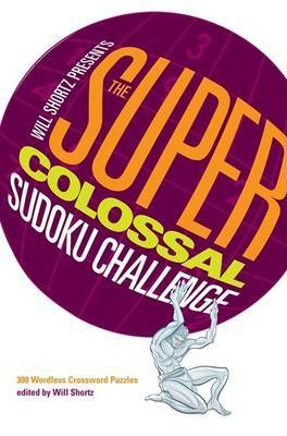 The Super-Colossal Sudoku Challenge by Will Shortz