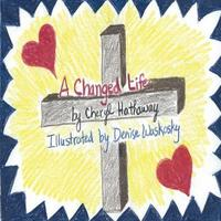 A Changed Life by Cheryl Hathaway image