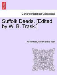 Suffolk Deeds. [Edited by W. B. Trask.]Liber IX by * Anonymous