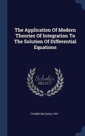 The Application of Modern Theories of Integration to the Solution of Differential Equations by Thornton Carle Fry image