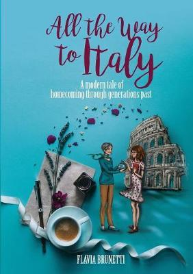All the Way to Italy by Flavia Brunetti image