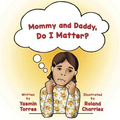 Mommy and Daddy, Do I Matter? by Yasmin Torres image