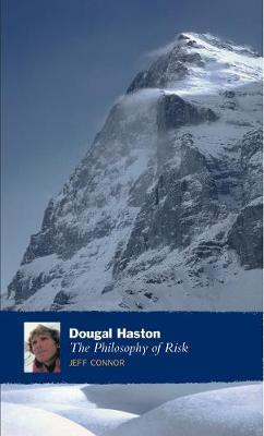 Dougal Haston: The Philosophy Of Risk by Jeff Connor