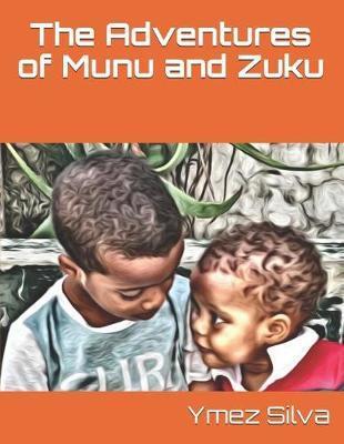 The Adventures of Munu and Zuku by Ymez Silva