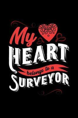 My Heart Belongs to a Surveyor by Dennex Publishing image