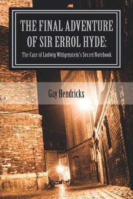 The Final Adventure of Errol Hyde by Gay Hendricks