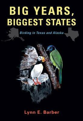 Big Years, Biggest States by Lynn E Barber