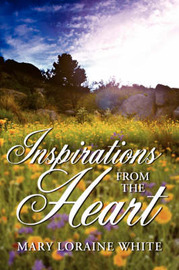 Inspirations from the Heart by Mary Loraine White image