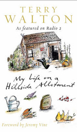 My Life on a Hillside Allotment by Terry Walton image