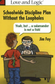 Schoolwide Discipline Plan without the Loopholes by Jim Fay image