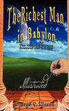The Richest Man in Babylon - Illustrated by George Samuel Clason