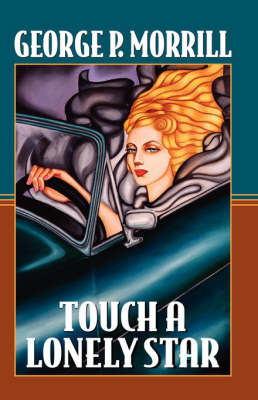 Touch a Lonely Star by George P. Morrill