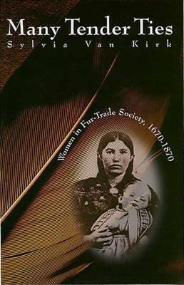 Many Tender Ties by Sylvia Van Kirk