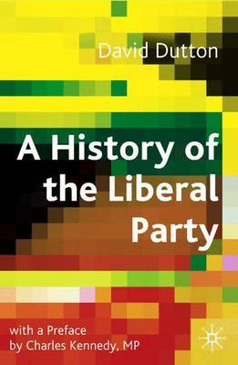 A History of the Liberal Party in the Twentieth Century by David Dutton