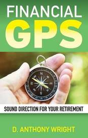 Financial GPS by MR D Anthony Wright