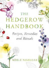 The Hedgerow Handbook by Adele Nozedar