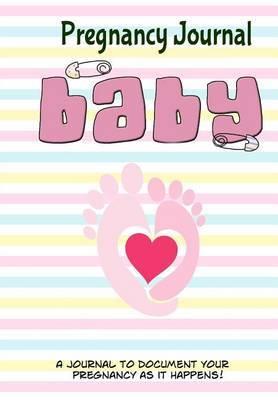 Pregnancy Journal Baby by Debbie Miller