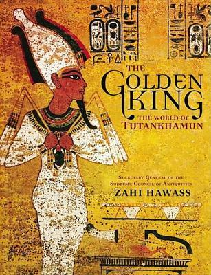 The Golden King by Zahi A Hawass