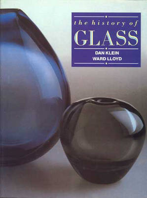 The History Of Glass by Ward Lloyd