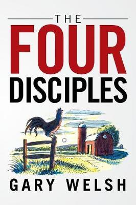 The Four Disciples by Gary Welsh