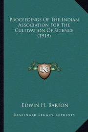Proceedings of the Indian Association for the Cultivation of Science (1919) by Edwin H Barton