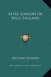 After London or Wild England by Richard Jefferies