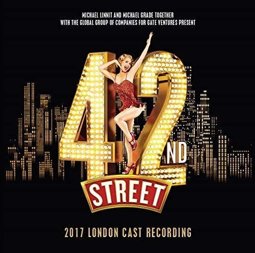 42nd Street: 2017 London Cast (Original Cast Recording) by Various