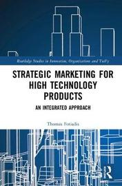 Strategic Marketing for High Technology Products by Thomas Fotiadis