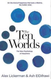 Ten Worlds by Alex Lickerman