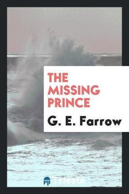 The Missing Prince by G.E. Farrow