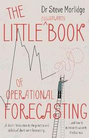 The Little (illustrated) Book of Operational Forecasting by Dr Steve Morlidge