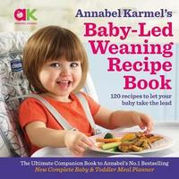 Baby-Led Weaning Recipe Book by Annabel Karmel