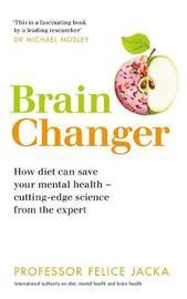 Brain Changer by Felice Jacka