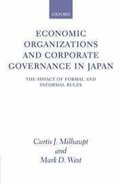 Economic Organizations and Corporate Governance in Japan: The Impact of Formal and Informal Rules by Curtis J Milhaupt image