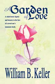 A Garden of Love by William B Keller image