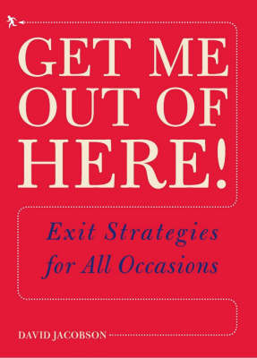 Get Me Out of Here: Exit Strategies for All Occasions by David Jacobson image
