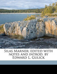 Silas Marner; Edited with Notes and Introd. by Edward L. Gulick by George Eliot