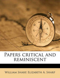 Papers Critical and Reminiscent by William Sharp