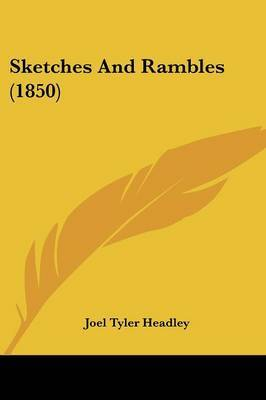 Sketches And Rambles (1850) by Joel Tyler Headley image