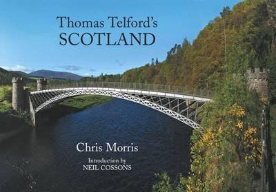 Thomas Telford's Scotland by Chris Morris
