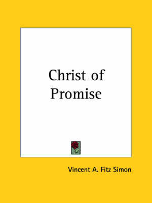 Christ of Promise (1909) by Vincent A. Fitz Simon
