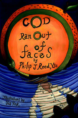 God Ran Out of Faces by Phil J Reed