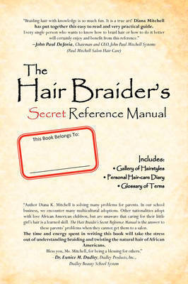 The Hair Braider's Secret Reference Manual by Diana K. Mitchell