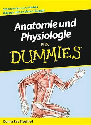 Anatomie Und Physiologie Fur Dummies by Donna Rae Siegfried image