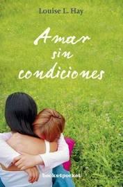 Amar Sin Condiciones by Louise L. Hay image
