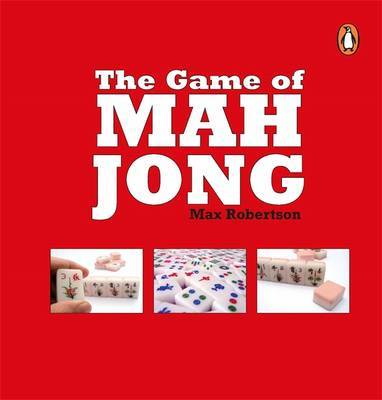 The Game Of Mah Jong, by Max Robertson
